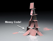 Messy Code is a House of Cards